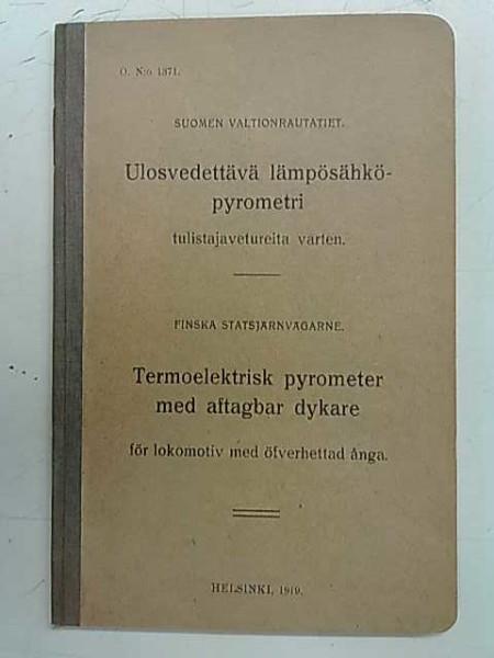 Suomen valtionrautatiet. Ulosvedettävä lämpösähköpyrometri tulistajavetureita varten.,