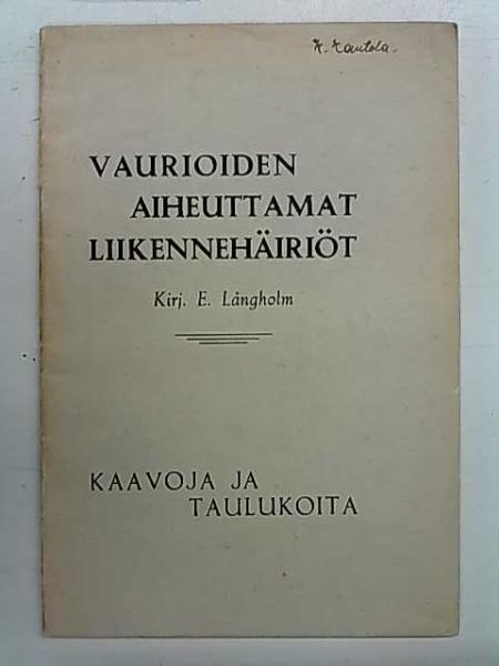 Vaurioiden aiheuttamat liikennehäiriöt - kaavoja ja taulukoita, Långholm E.
