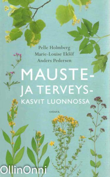 Mauste- ja terveyskasvit luonnossa, Pelle Holmberg