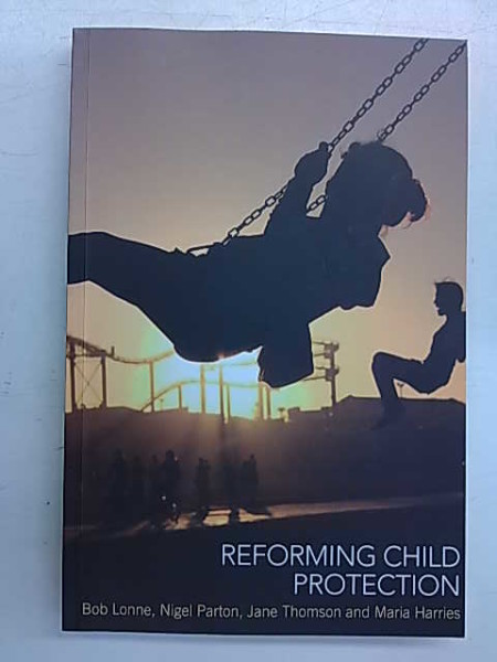 Reforming Child Protection, Bob Lonne