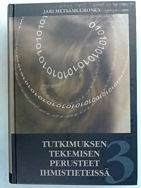 Tutkimuksen tekemisen perusteet ihmistieteissä - 3. laitos, 2. korjattu painos, Jari Metsämuuronen