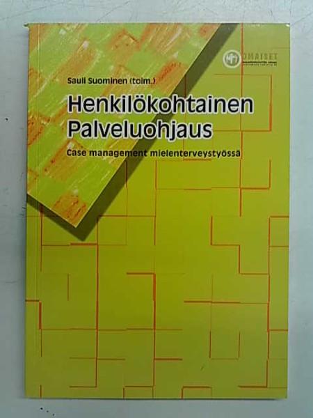 Henkilökohtainen palveluohjaus - Case management mielenterveystyössä, Sauli Suominen