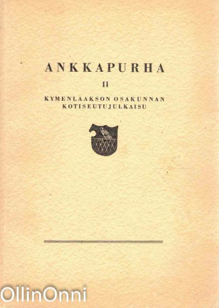 Ankkapurha II; Kymenlaakson Osakunnan kotiseutujulkaisu, Veikko Talvi