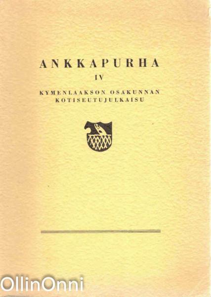 Ankkapurha IV - Kymenlaakson osakunnan kotiseutujulkaisu, Ei tiedossa