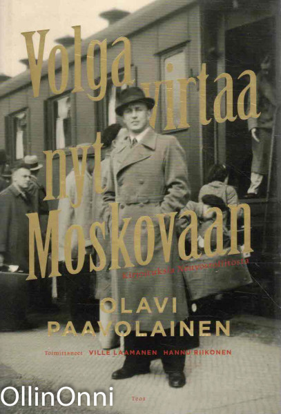 Volga virtaa nyt Moskovaan - Kirjoituksia Neuvostoliitosta, Olavi Paavolainen