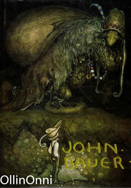 John Bauer : en konstnär och hans sagovärld, John Bauer