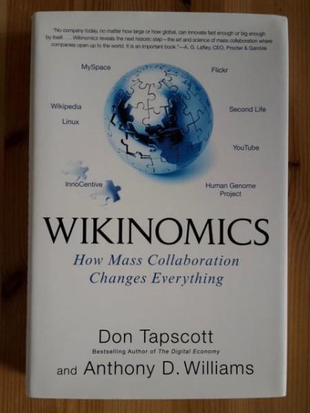 Wikinomics - How Mass Collaboration Changes Everything, Don Tapscott
