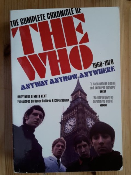 The Complete Chronicle of The Who 1958-1978 Anyway Anyhow Anywhere, Andy Neill