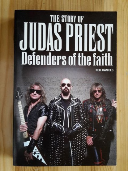 The Story of Judas Priest - Defenders of the faith, Neil Daniels