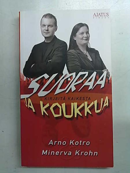 Suoraa ja koukkua - Kirjeitä kaikesta, - Kotro Arno Krohn Minerva