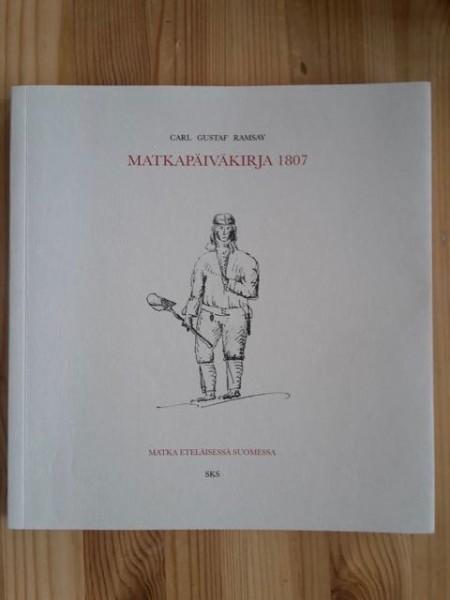 Matkapäiväkirja 1807 : matka eteläisessä Suomessa, Carl Gustaf Ramsay
