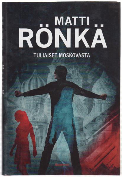 Tuliaiset Moskovasta, Matti Rönkä