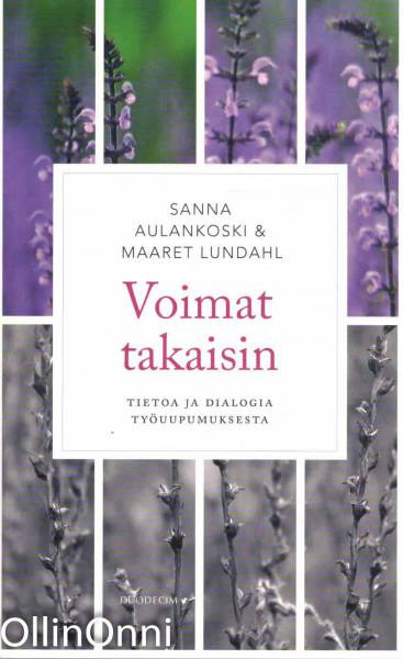 Voimat takaisin - Tietoa ja dialogia työuupumuksesta, Sanna Aulankoski