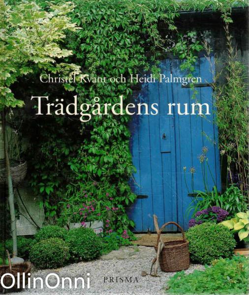 Trädgårdens rum, Christel Kvant