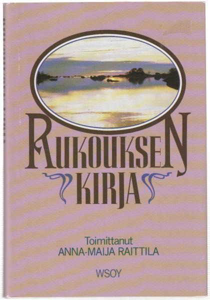 Rukouksen kirja : suomalaisen rukouselämän perinteestä luterilaisessa, katolisessa ja ortodoksisessa kirkossa, Päivi Huuhtanen