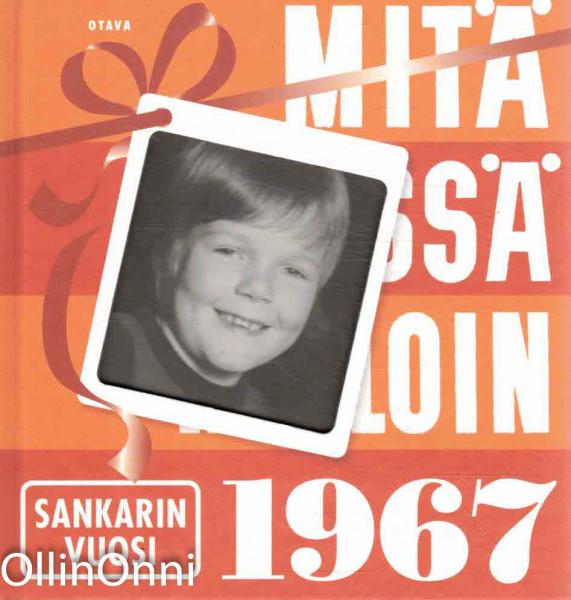 Mitä missä milloin - Sankarin vuosi 1967, Ei tiedossa
