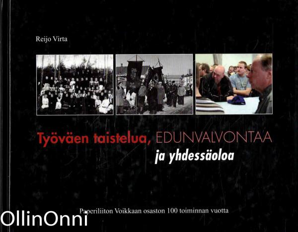 Työväen taistelua, edunvalvontaa ja yhdessäoloa : Paperiliiton Voikkaan osaston 100 toiminnan vuotta, Reijo Virta