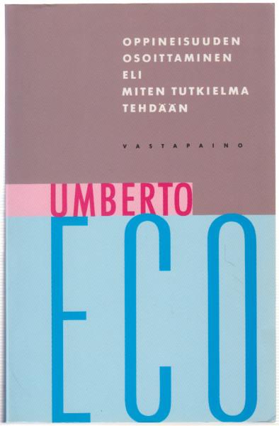 Oppineisuuden osoittaminen eli miten tutkielma tehdään, Umberto Eco
