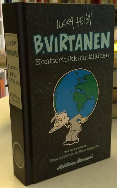 B. Virtanen - Konttoripikkujättiläinen, Ilkka Heilä