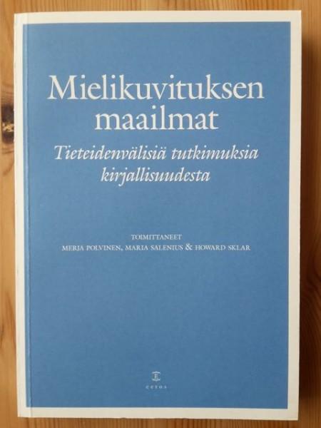 Mielikuvituksen maailmat - Tieteidenvälisiä tutkimuksia kirjallisuudesta, Merja Polvinen