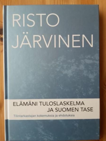 Elämäni tuloslaskelma ja Suomen tase - Tilintarkastajan kokemuksia ja ehdotuksia, Risto Järvinen