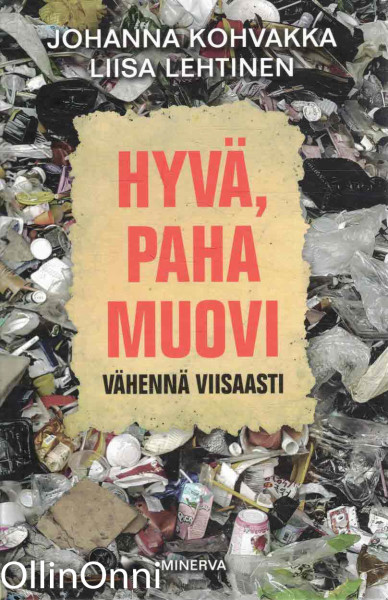Hyvä, paha muovi - Vähennä viisaasti, Johanna Kohvakka