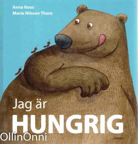Jag är hungrig, Anna Roos