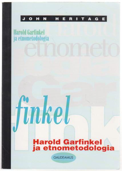 Harold Garfinkel ja etnometodologia, John Heritage