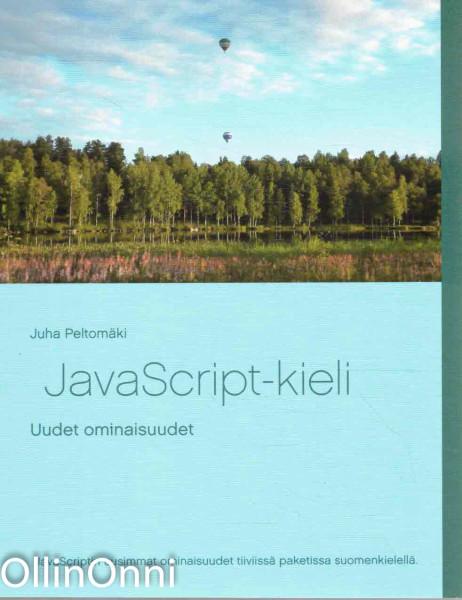 JavaScript-kieli - Uudet ominaisuudet, Juha Peltomäki