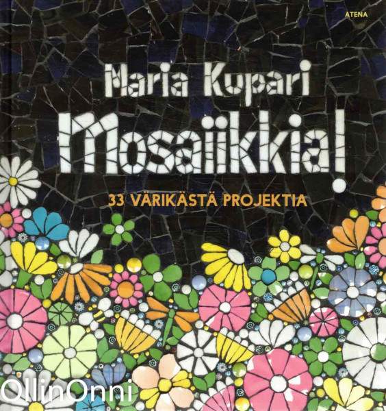 Mosaiikkia! - 33 värikästä projektia, Maria Kupari