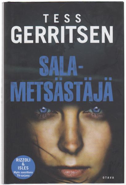 Salametsästäjä, Tess Gerritsen