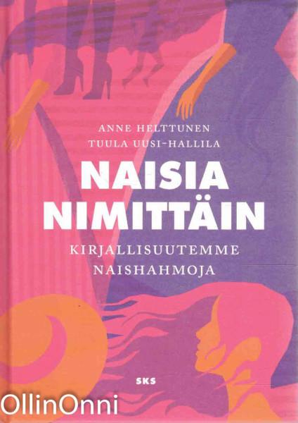 Naisia nimittäin - Kirjallisuutemme naishahmoja, Anne Helttunen