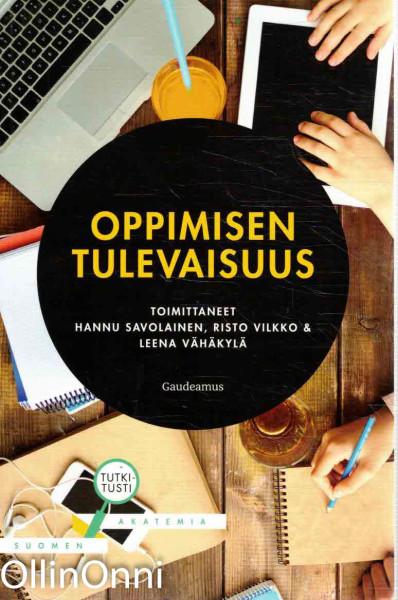 Oppimisen tulevaisuus, Hannu Savolainen