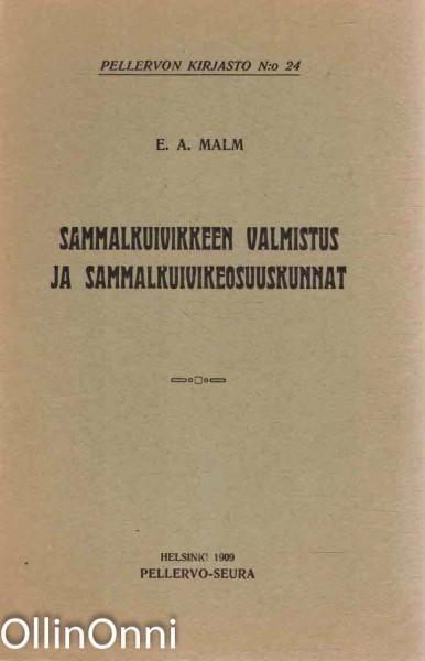 Sammalkuivikkeen valmistus ja sammalkuivikeosuuskunnat, E. A. Malm