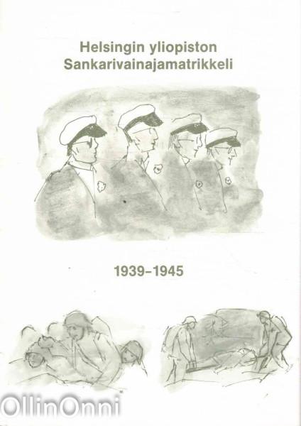 Matrikkeli Helsingin yliopiston kaatuneista 1939-1945 = Matrikel över Helsingfors universitets stupade 1939-1945, Ilmi Havu