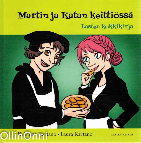 Martin ja Katan keittiössä - Lasten kokkikirja, Kristiina Kartano