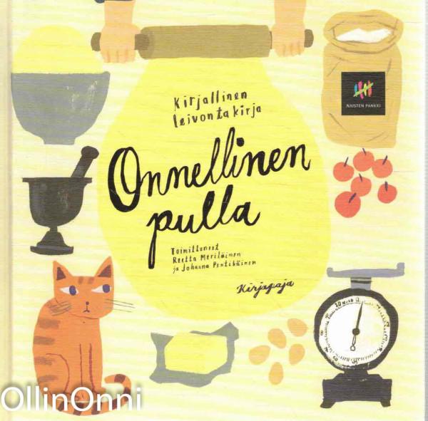 Onnellinen pulla - Kirjallinen leivontakirja, Reetta Meriläinen