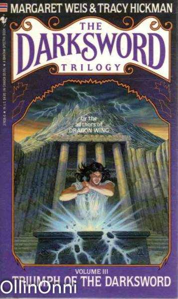 Triumph of The Darksword - The Darksword Trilogy Volume III, Margaret Weis