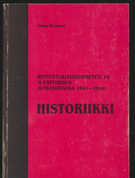 Kenttätykistörykmentti 16 : II patteristo jatkosodassa 1941-1944 : historiikki, Osmo Hyvönen