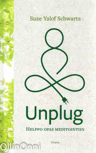 Unplug - Helppo opas meditointiin, Suze Yalof Schwartz