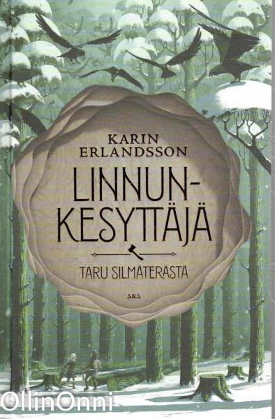 Linnunkesyttäjä - Taru Silmäterästä, Karin Erlandsson