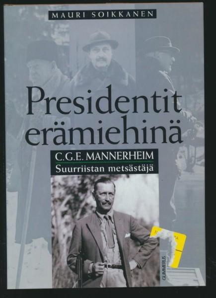 C. G. E. Mannerheim : suurriistan metsästäjä, Mauri Soikkanen