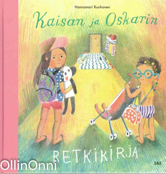 Kaisan ja Oskarin retkikirja, Hannamari Ruohonen