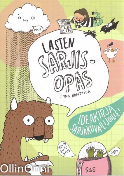 Lasten sarjisopas - Ideakirja sarjakuvailijoille!, Tiina Konttila