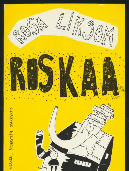 Roskaa, Rosa Liksom