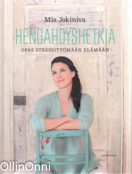 Hengähdyshetkiä - Opas stressittömään elämään, Mia Jokiniva