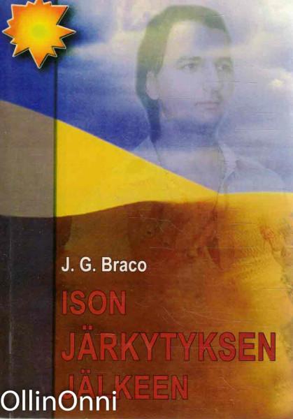 Ison järkytyksen jälkeen, J.G. Braco