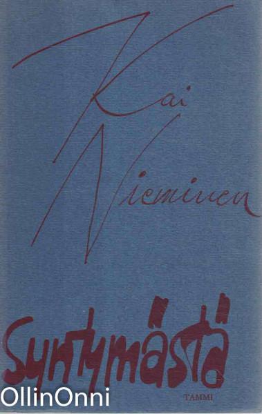 Syntymästä : runoja, Kai Nieminen