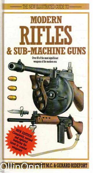 The New Illustrated Guide to Modern Rifles & Sun-machine Guns, Major Frederick Myatt
