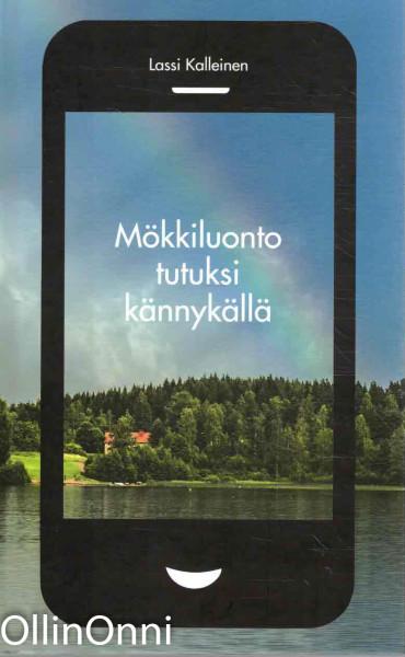 Mökkiluonto tutuksi kännykällä, Lassi Kalleinen